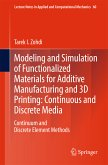 Modeling and Simulation of Functionalized Materials for Additive Manufacturing and 3D Printing: Continuous and Discrete Media (eBook, PDF)