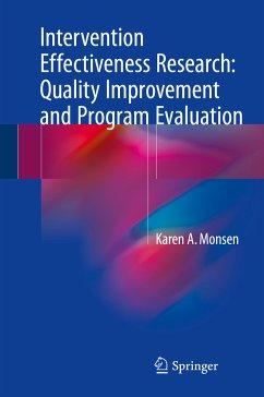 Intervention Effectiveness Research: Quality Improvement and Program Evaluation (eBook, PDF) - Monsen, Karen A.