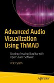 Advanced Audio Visualization Using ThMAD (eBook, PDF)