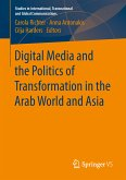 Digital Media and the Politics of Transformation in the Arab World and Asia (eBook, PDF)
