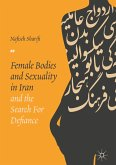 Female Bodies and Sexuality in Iran and the Search for Defiance (eBook, PDF)