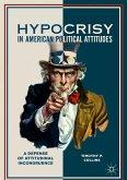 Hypocrisy in American Political Attitudes (eBook, PDF)
