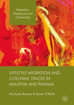 Lifestyle Migration and Colonial Traces in Malaysia and Panama (eBook, PDF)
