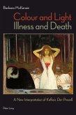Colour and Light, Illness and Death (eBook, PDF)