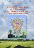 Die medialen Gespräche mit Wilhelm Reich und Hildegard von Bingen (eBook, ePUB)