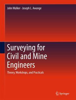Surveying for Civil and Mine Engineers (eBook, PDF) - Walker, John; Awange, Joseph L.