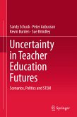 Uncertainty in Teacher Education Futures (eBook, PDF)