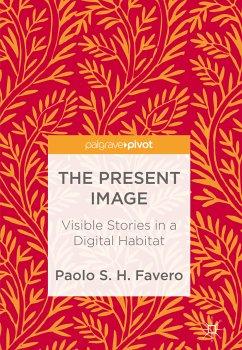 The Present Image (eBook, PDF) - Favero, Paolo S. H.