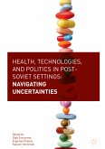 Health, Technologies, and Politics in Post-Soviet Settings (eBook, PDF)