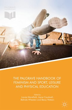 The Palgrave Handbook of Feminism and Sport, Leisure and Physical Education (eBook, PDF)