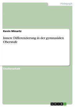 Innere Differenzierung in der gymnasialen Oberstufe (eBook, PDF) - Minartz, Kevin