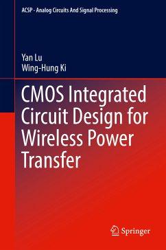 CMOS Integrated Circuit Design for Wireless Power Transfer (eBook, PDF) - Ki, Wing-Hung; Lu, Yan