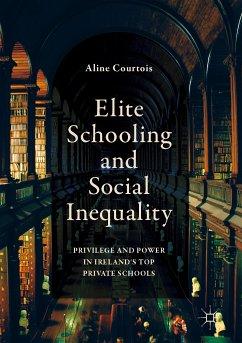 Elite Schooling and Social Inequality (eBook, PDF)