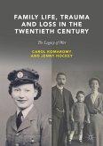 Family Life, Trauma and Loss in the Twentieth Century (eBook, PDF)