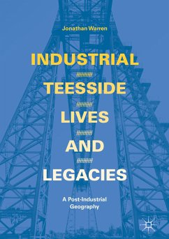 Industrial Teesside, Lives and Legacies (eBook, PDF) - Warren, Jonathan