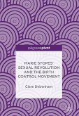 Marie Stopes' Sexual Revolution and the Birth Control Movement (eBook, PDF)