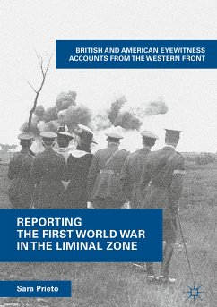 Reporting the First World War in the Liminal Zone (eBook, PDF) - Prieto, Sara