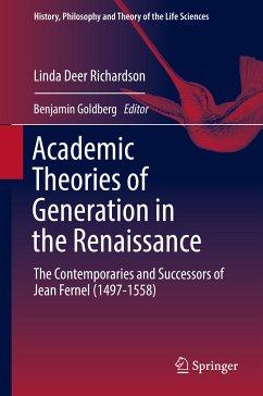 Academic Theories of Generation in the Renaissance (eBook, PDF) - Deer Richardson, Linda