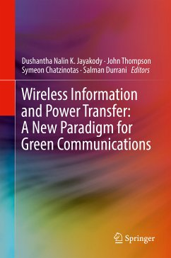 Wireless Information and Power Transfer: A New Paradigm for Green Communications (eBook, PDF)