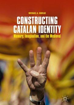 Constructing Catalan Identity (eBook, PDF) - Vargas, Michael A.