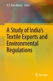 A Study of India's Textile Exports and Environmental Regulations (eBook, PDF)