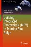 Building Integrated Photovoltaic (BIPV) in Trentino Alto Adige (eBook, PDF)