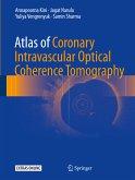 Atlas of Coronary Intravascular Optical Coherence Tomography (eBook, PDF)
