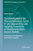 The Liberalisation of the Telecommunications Sector in Sub-Saharan Africa and Fostering Competition in Telecommunications Services Markets (eBook, PDF)