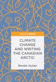 Climate Change and Writing the Canadian Arctic (eBook, PDF)