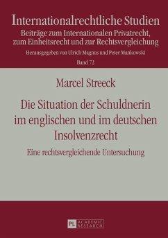Die Situation der Schuldnerin im englischen und im deutschen Insolvenzrecht (eBook, ePUB) - Streeck, Marcel