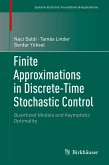 Finite Approximations in Discrete-Time Stochastic Control (eBook, PDF)