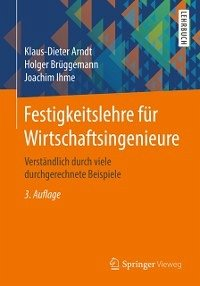 Festigkeitslehre fur Wirtschaftsingenieure (eBook, ePUB) - Arndt, Klaus-Dieter; Bruggemann, Holger; Ihme, Joachim