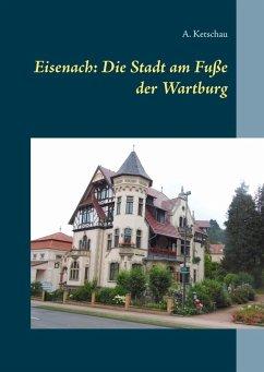 Eisenach: Die Stadt am Fuße der Wartburg (eBook, ePUB)