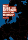 Brexit, President Trump, and the Changing Geopolitics of Eastern Europe (eBook, PDF)