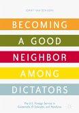 Becoming a Good Neighbor among Dictators (eBook, PDF)