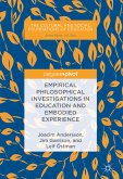 Empirical Philosophical Investigations in Education and Embodied Experience (eBook, PDF)