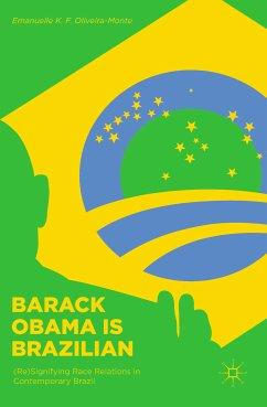 Barack Obama is Brazilian (eBook, PDF) - Oliveira-Monte, Emanuelle K. F.