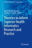 Theories to Inform Superior Health Informatics Research and Practice (eBook, PDF)