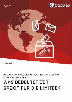 Was bedeutet der Brexit für die Limited? Die GmbH-Novelle und weitere Rechtsfragen in Zeiten des Umbruchs (eBook, ePUB)