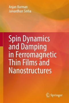 Spin Dynamics and Damping in Ferromagnetic Thin Films and Nanostructures (eBook, PDF) - Barman, Anjan; Sinha, Jaivardhan