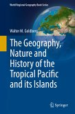 The Geography, Nature and History of the Tropical Pacific and its Islands (eBook, PDF)