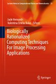 Biologically Rationalized Computing Techniques For Image Processing Applications (eBook, PDF)