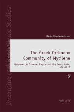 Greek Orthodox Community of Mytilene (eBook, PDF) - Mandamadiotou, Maria