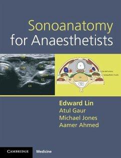 Sonoanatomy for Anaesthetists (eBook, ePUB) - Lin, Edward