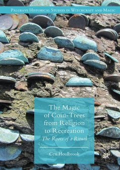The Magic of Coin-Trees from Religion to Recreation (eBook, PDF) - Houlbrook, Ceri