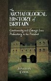 Archaeological History of Britain (eBook, PDF)