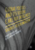 Global Politics and Its Violent Care for Indigeneity (eBook, PDF)
