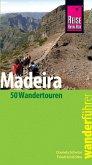 Reise Know-How Wanderführer Madeira (50 Wandertouren): mit Karten, Höhenprofilen und GPS-Tracks (eBook, PDF)