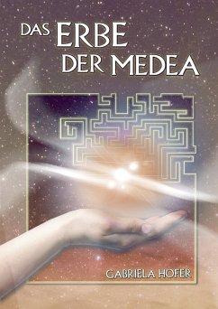 Das Erbe der Medea (eBook, ePUB) - Hofer, Gabriela