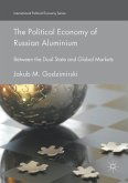 The Political Economy of Russian Aluminium (eBook, PDF)